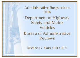 Administrative Suspensions 2016 DHSMV Bureau of Administrative Reviews Michael G. Blain