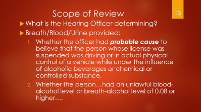 13-scope-of-review-hearing-officer-determines-probable-cause-actual-physical-control-while-under-the-influence-and-whether-the-person-had-an-unlawful-blood-alcohol-level-or-breath-level-of-08-or