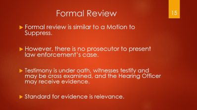 15-formal-review-similar-to-motion-to-suppress-testimony-taken-from-witnesses-under-oath-evidence-presented-standard-for-evidence-is-relevance