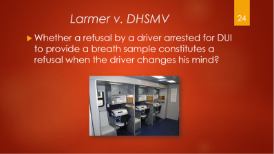 24-larmer-v-dhsmv-whether-a-refusal-by-a-driver-constitutes-a-refusal-when-the-driver-changes-his-mind