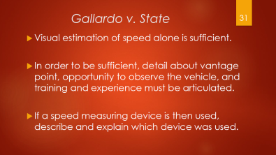 31-gallardo-v-state-visual-estimate-of-speed-alone-is-sufficient-vantage-point-training-and-experience-must-be-articulated-if-a-speed-device-was-used-they-must-state-which-device